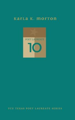 Karla K. Morton: New and Selected Poems