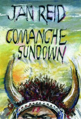 Comanche Sundown: A Novel