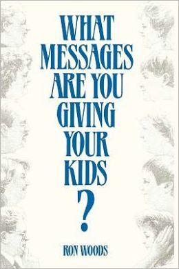 What Messages Are You Giving Your Kids?