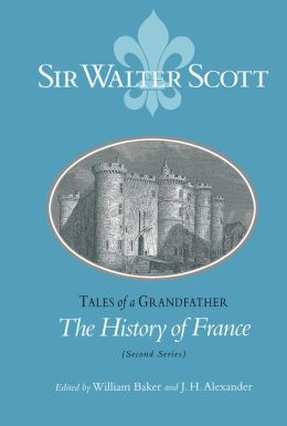 Tales Of A Grandfather: The History Of France