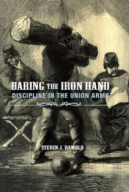 Baring The Iron Hand: Dicipline In The Union Army