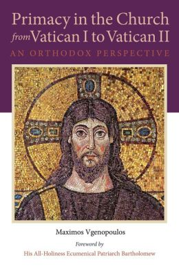Primacy in the Church from Vatican I to Vatican II: An Orthodox Perspective