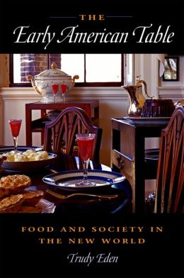 The Early American Table: Food and Society in the New World