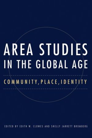 Area Studies in the Global Age: Community, Place, Identity
