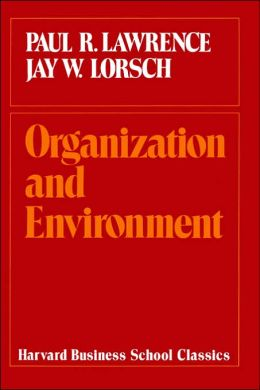 Organization and the Environment: Managing Differentiation and Integration
