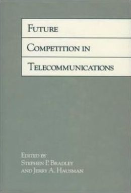Future Competition in Telecommunications