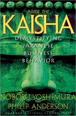 Inside the Kaisha: Demystifying Japanese Business Behavior