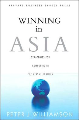 Winning in Asia: Strategies for Competing in the New Millennium
