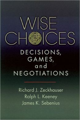 Wise Choices: Games, Decisions, and Negotiations