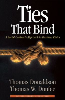 Ties That Bind: A Social Contracts Approach to Business Ethics