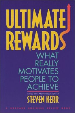 Ultimate Rewards: What Really Motivates People to Achieve