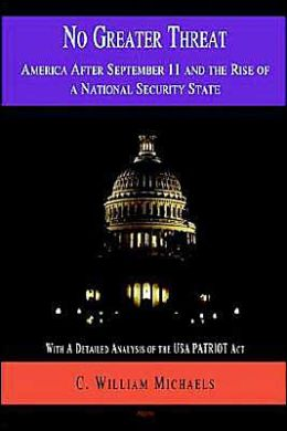 No Greater Threat: America after September 11 and the Rise of a National Security State