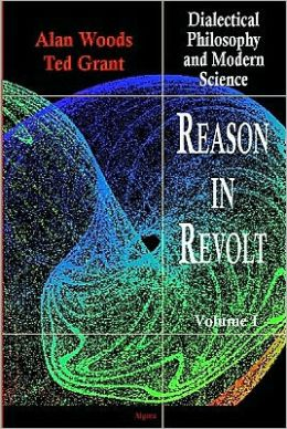 Reason in Revolt, Vol. I - Dialectical Philosophy and Modern Science