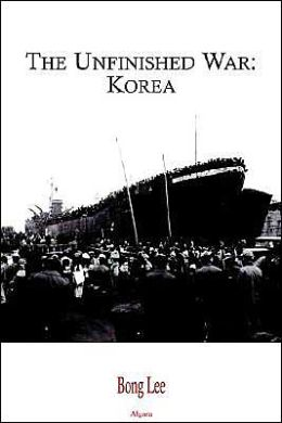 The Unfinished War: Korea and Thereafter