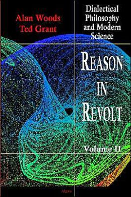 Reason in Revolt - Dialectical Philosophy and Modern Science