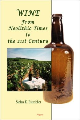 Wine: From Neolithic Times to the 21st Century