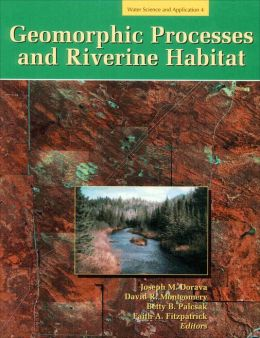 Geomorphic Processes and Riverine Habitat