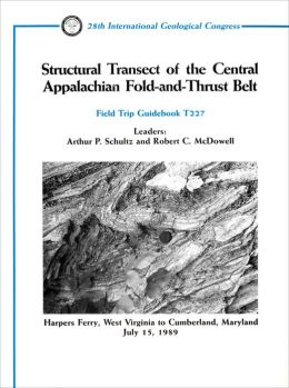 Structural Transect of the Central Appalachian Fold and Thrust Belt: Harpers Ferry, West Virginia to Cumberland, Maryland, July 15, 1989