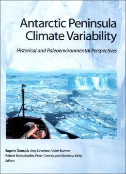 Antarctic Peninsula Climate Variability: Historical and Paleoenvironmental Perspectives