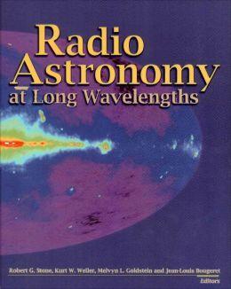 Radio Astronomy at Long Wavelengths