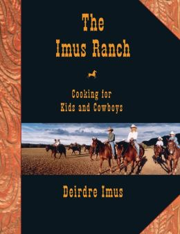 Imus Ranch: Cooking for Kids and Cowboys