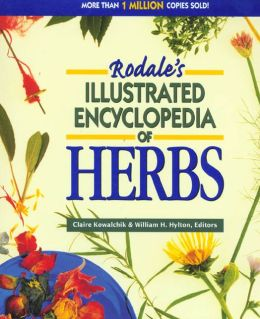 Rodale's Illustrated Encyclopedia of Herbs