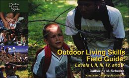 Outdoor Living Skills Field Guide: Levels I, II, III, IV, and V
