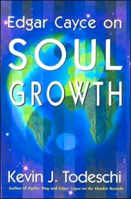 Soul Growth: Edgar Cayce's Approach for a New World