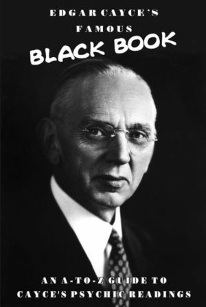 Book Edgar Cayce's Famous Black Book: An A to Z Guide to Cayce's Psychic Readings
