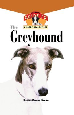 Greyhound: An Owner's Guide to a Happy Healthy Pet