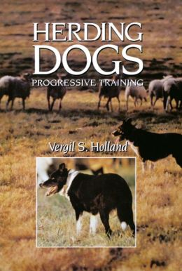 Herding Dogs: Progressive Training