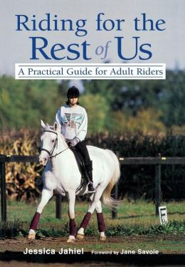 Riding for the Rest of Us: A Practical Guide for Adult Riders