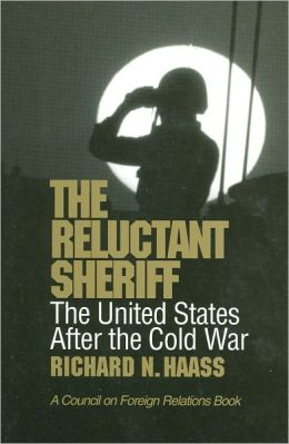 The Reluctant Sheriff: The United States after the Cold War