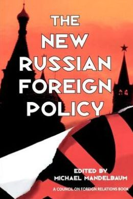 The New Russian Foreign Policy