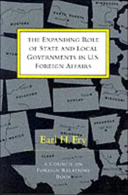 The Expanding Role of State and Local Governments in U. S. Foreign Affairs