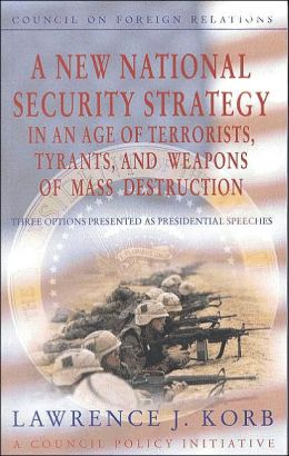 New National Security Strategy in an Age of Terrorists, Tyrants, and Weapons of Mass Destruction : Three Options Presented As Presidential Speeches