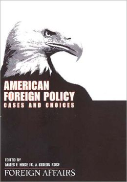 American Foreign Policy: Cases and Choices
