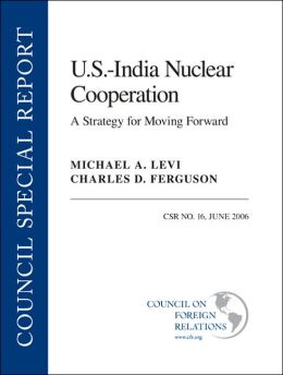 U. S. --India Nuclear Cooperation: A Strategy for Moving Forward