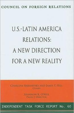 U. S. Policy Toward Latin America: A New Direction for a New Reality