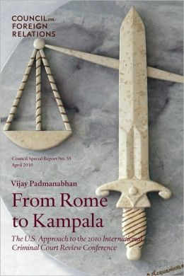 From Rome to Kampala: The U.S. Approach to the 2010 International Criminal Court Review Conference