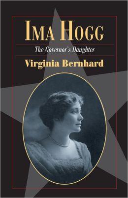 Ima Hogg: The Governor's Daughter