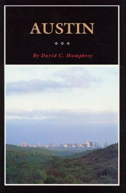 Austin: A History of the Capital City