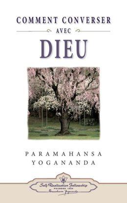 Comment Peut-On Coverser Avec Dieu? (How You Can Talk W/ God - Fr)