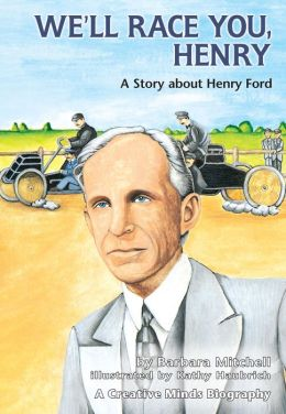 We'll Race You, Henry: A Story about Henry Ford