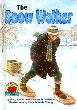 The Snow Walker (On My Own History Series)