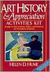 Art History and Appreciation Activities Kit: Ready-to-Use Lessons, Slides and Projects for Secondary Students