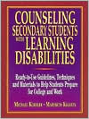 Counseling Secondary Students with Learning Disabilities: Ready-to-Use Guidelines, Techniques and Materials to Help Students Prepare for College and Work