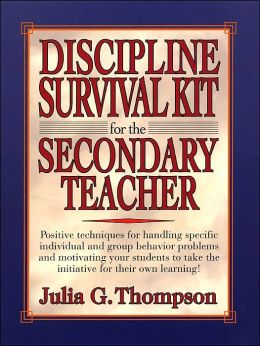 Discipline Survival Kit for the Secondary Teacher