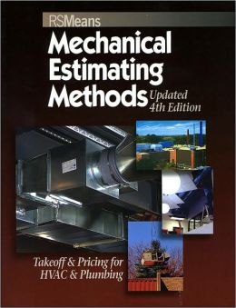Mechanical Estimating Methods: Takeoff and Pricing for HVAC and Plumbing
