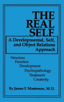 The Real Self: A Developmental, Self, and Object Relations Approach